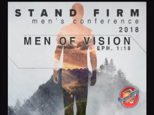 2018 Stand Firm Men's Conference