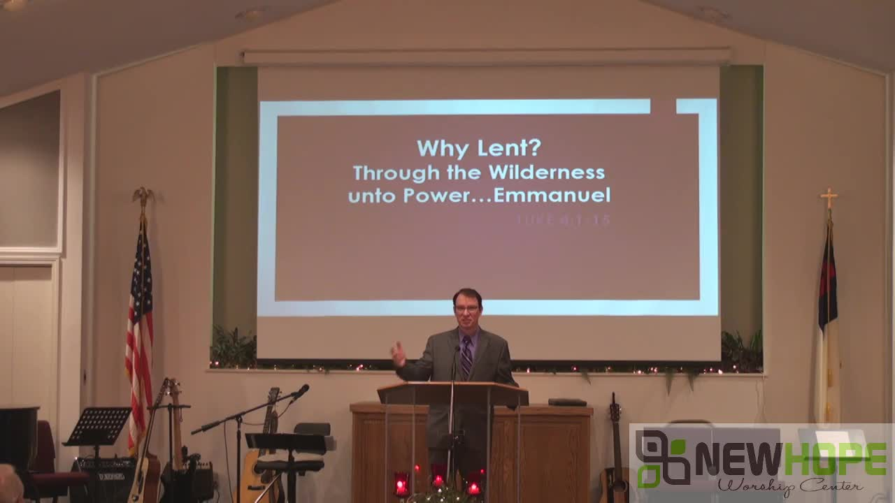 Why Lent Through the Wilderness unto power
