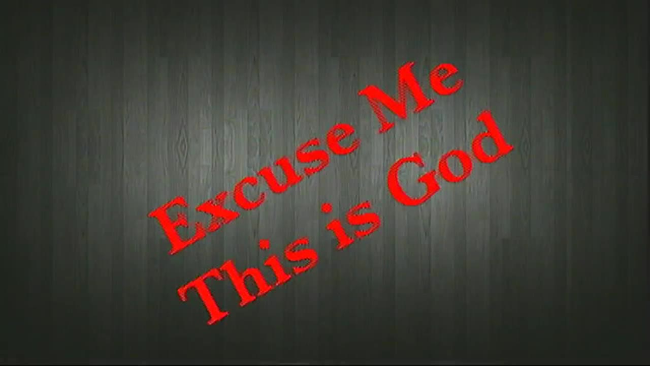 Excuse Me This is God 5162018 45122 PM