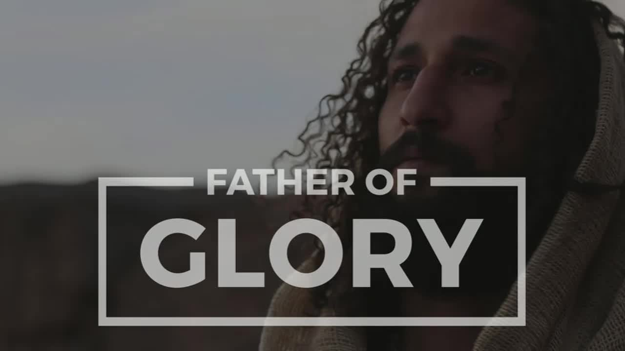 Father of Glory pt 4