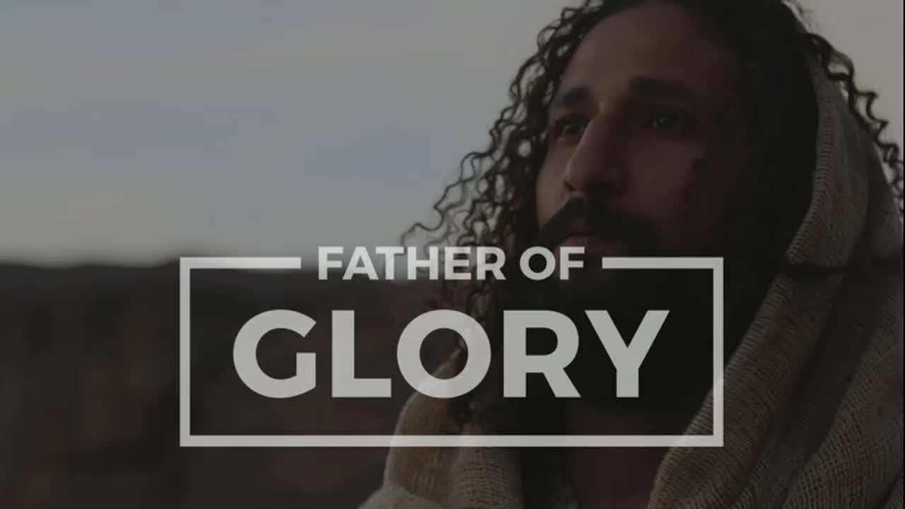 Father of Glory pt 5