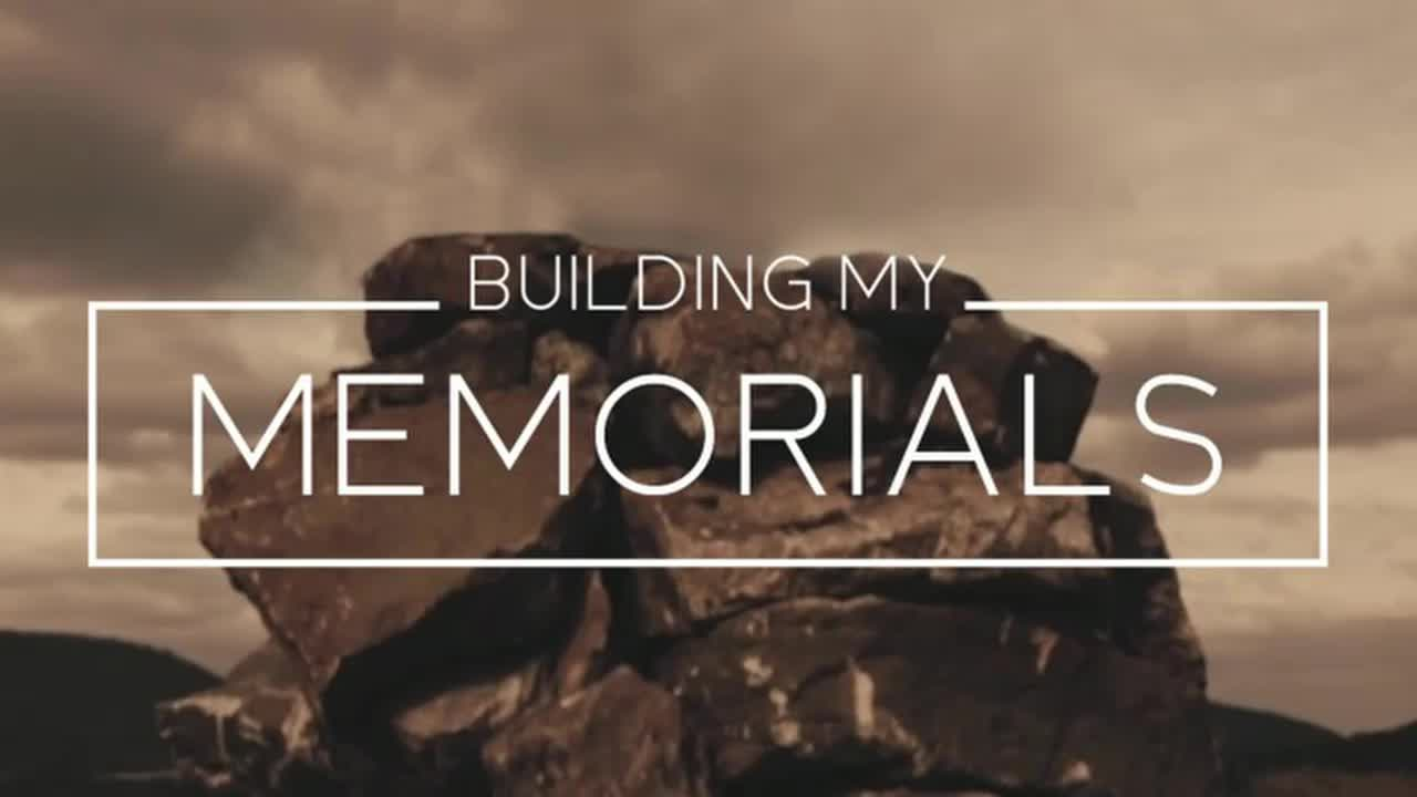 Building My Memorials How to Build Them