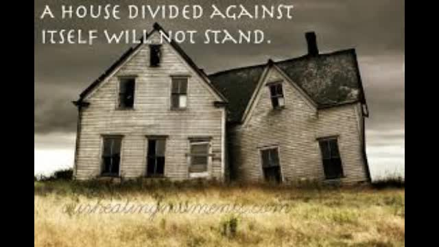 A Divided House Against Itself Will Not Stand