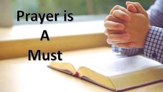 Prayer is A Must