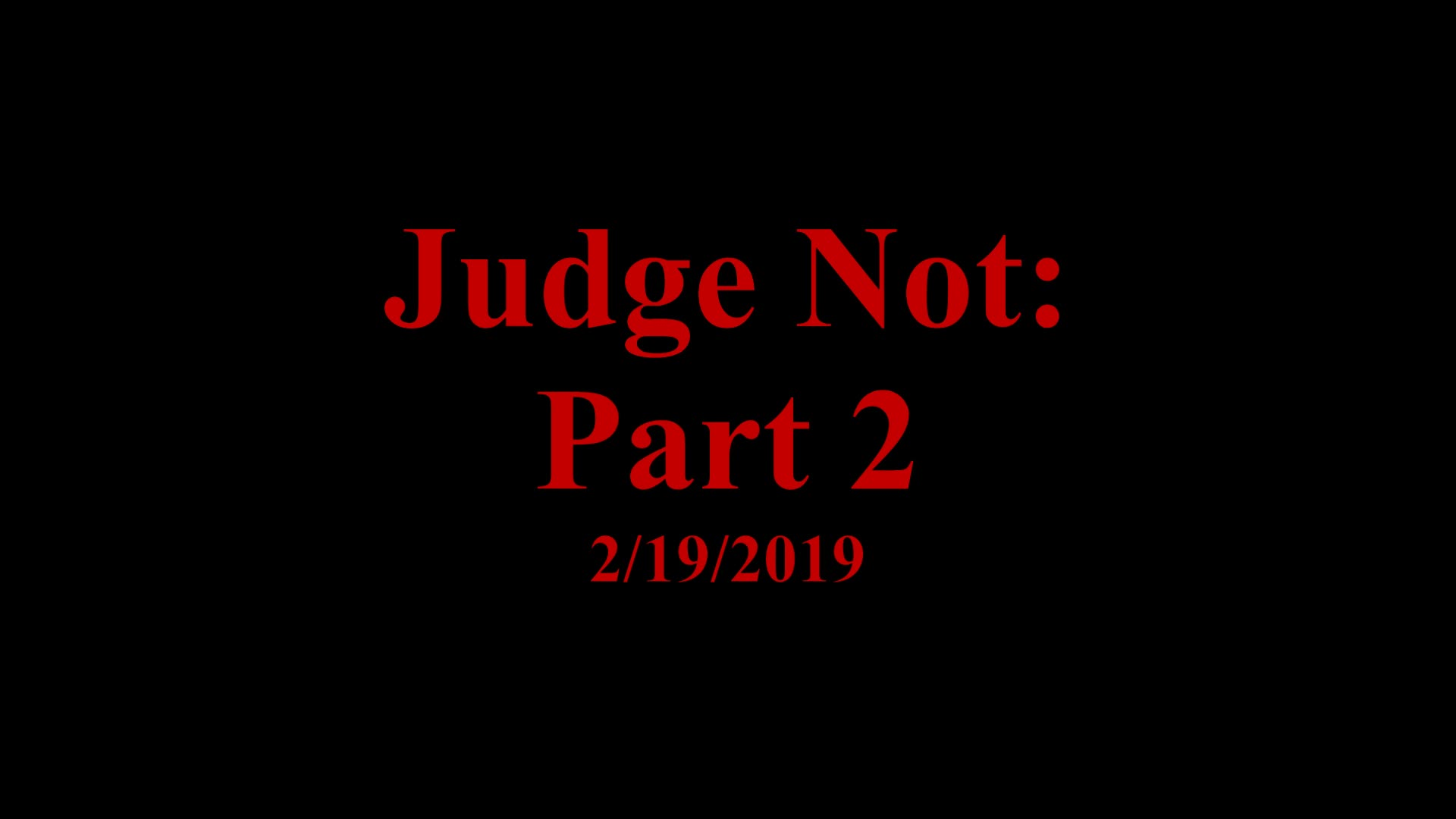 Judge Not: Part 2
