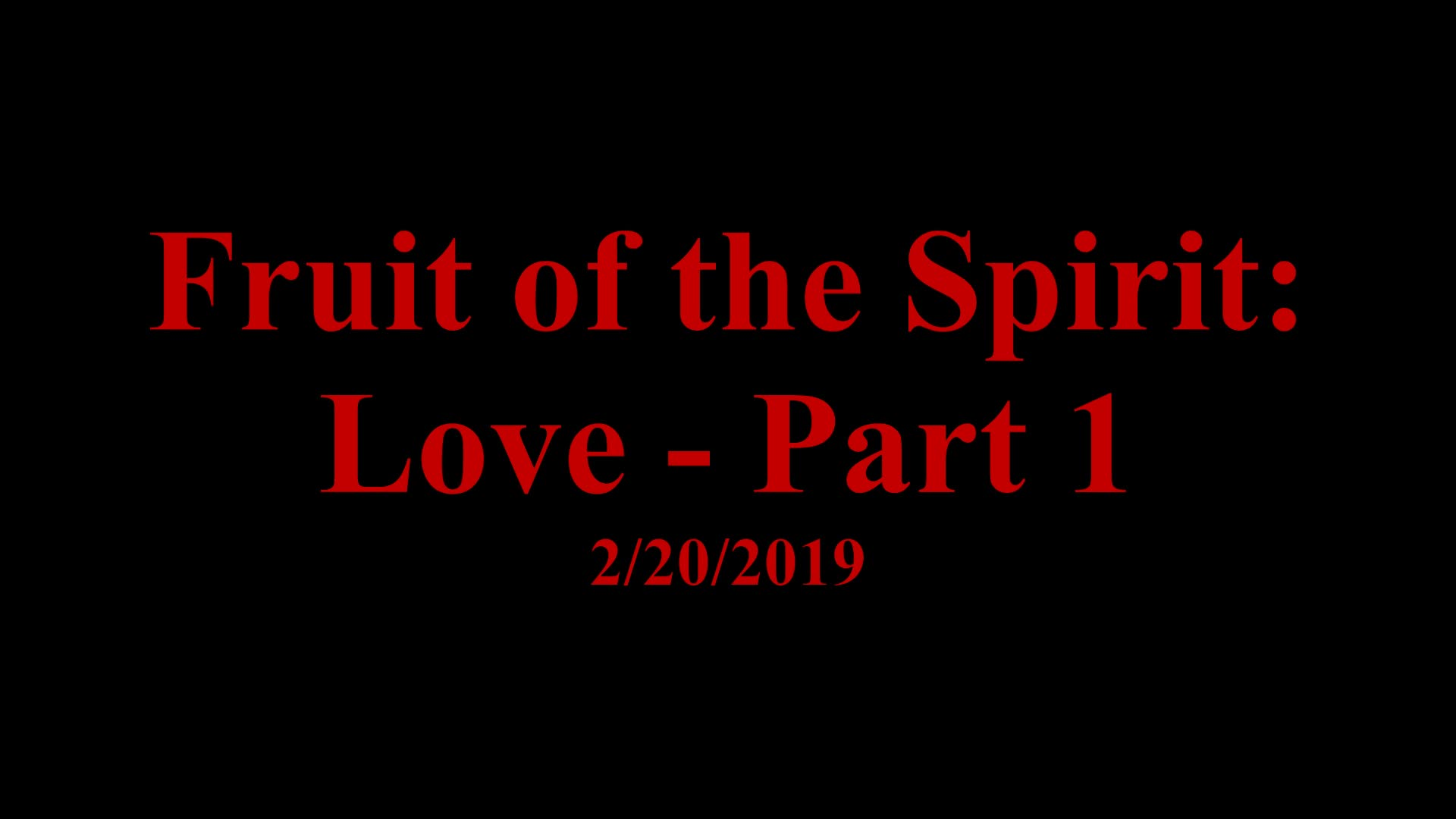 Fruit of the Spirit: Love Part 1