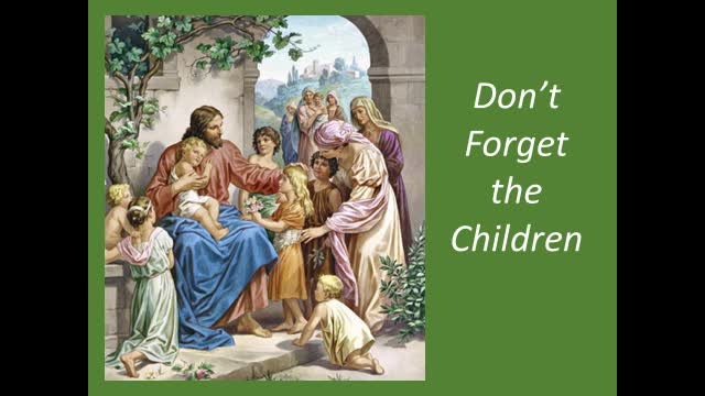 Dont Forget the Children