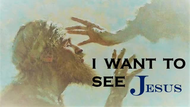 I Want to See Jesus