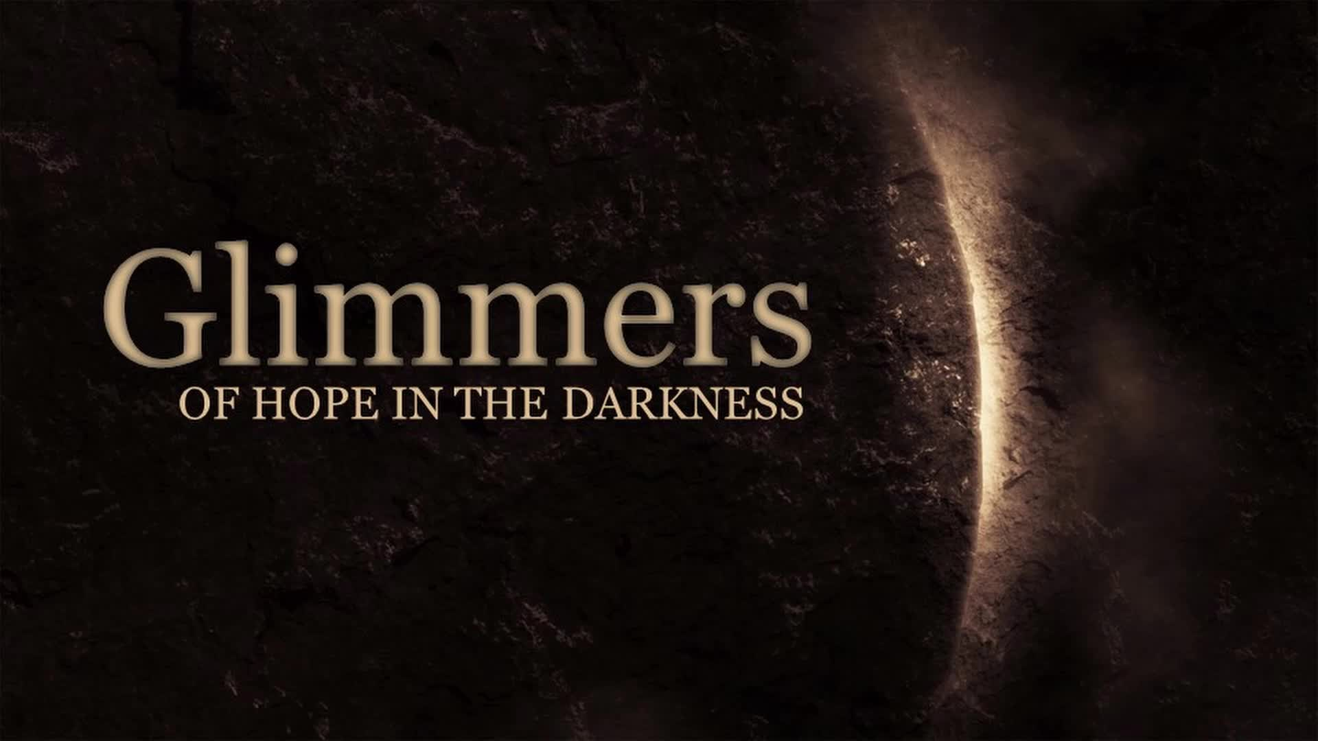 Glimmers of Hope in the Darkness