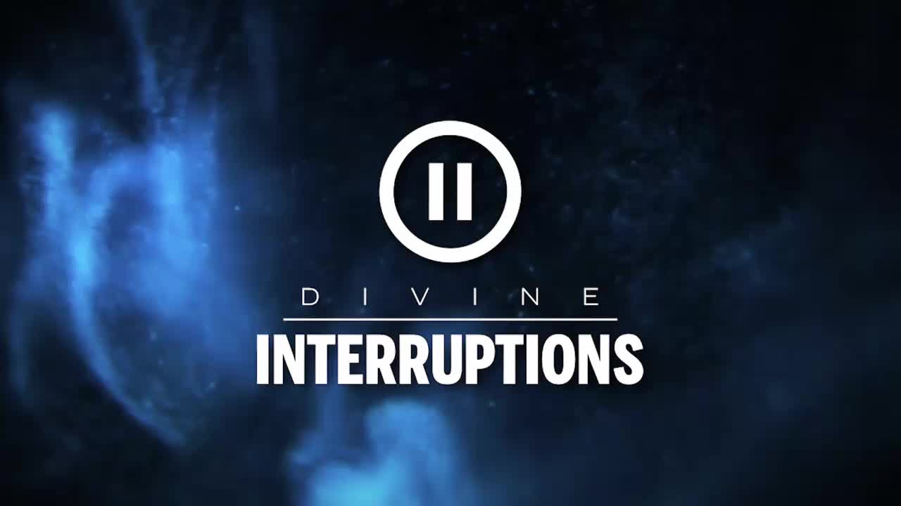 Divine Interruptions Part 8