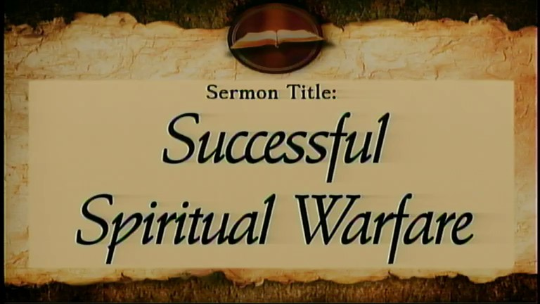 Successful Spiritual Warfare  Ephesians 610