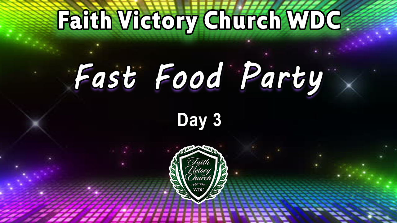 Fast Food Party  Day 3