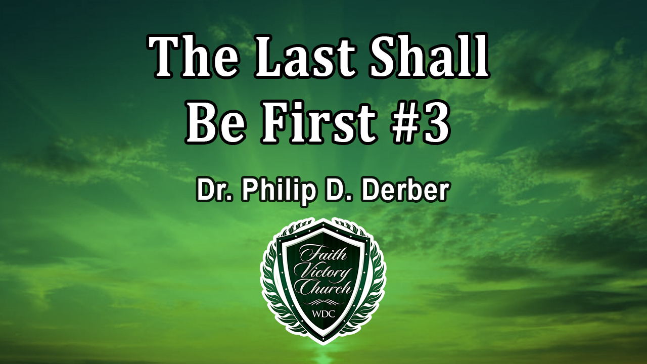 The Last Shall Be First 3