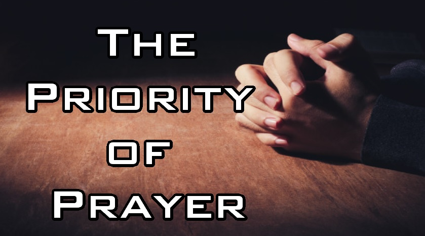 The Priority of Prayer