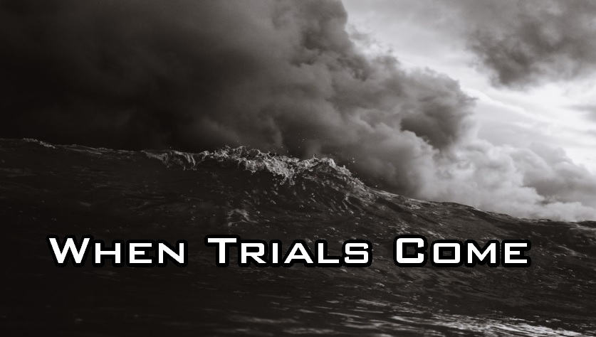 When Trials Come