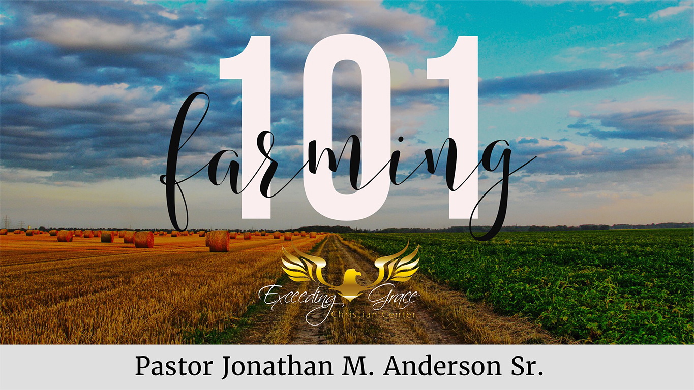 Farming 101 Receiving the Hundredfold
