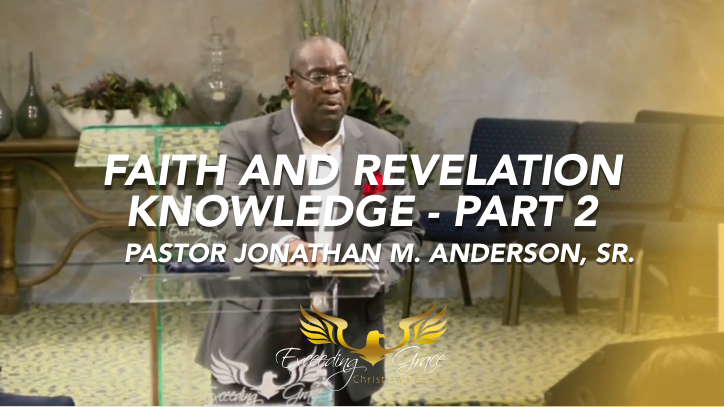 Faith and Revelation Knowledge Pt 2