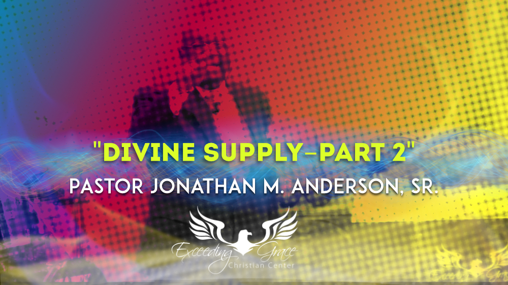 Divine Supply  Part 2