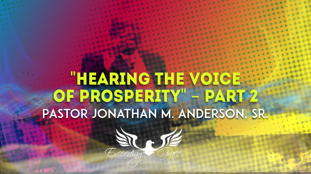 Hearing The Voice of Prosperity  Part 2