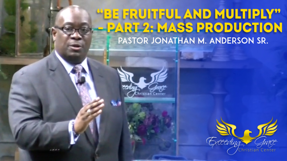 Be Fruitful and MultiplyPt 2Mass Production