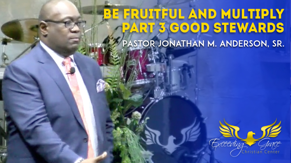 Be Fruitful and Multiply Pt 3 Good Stewards
