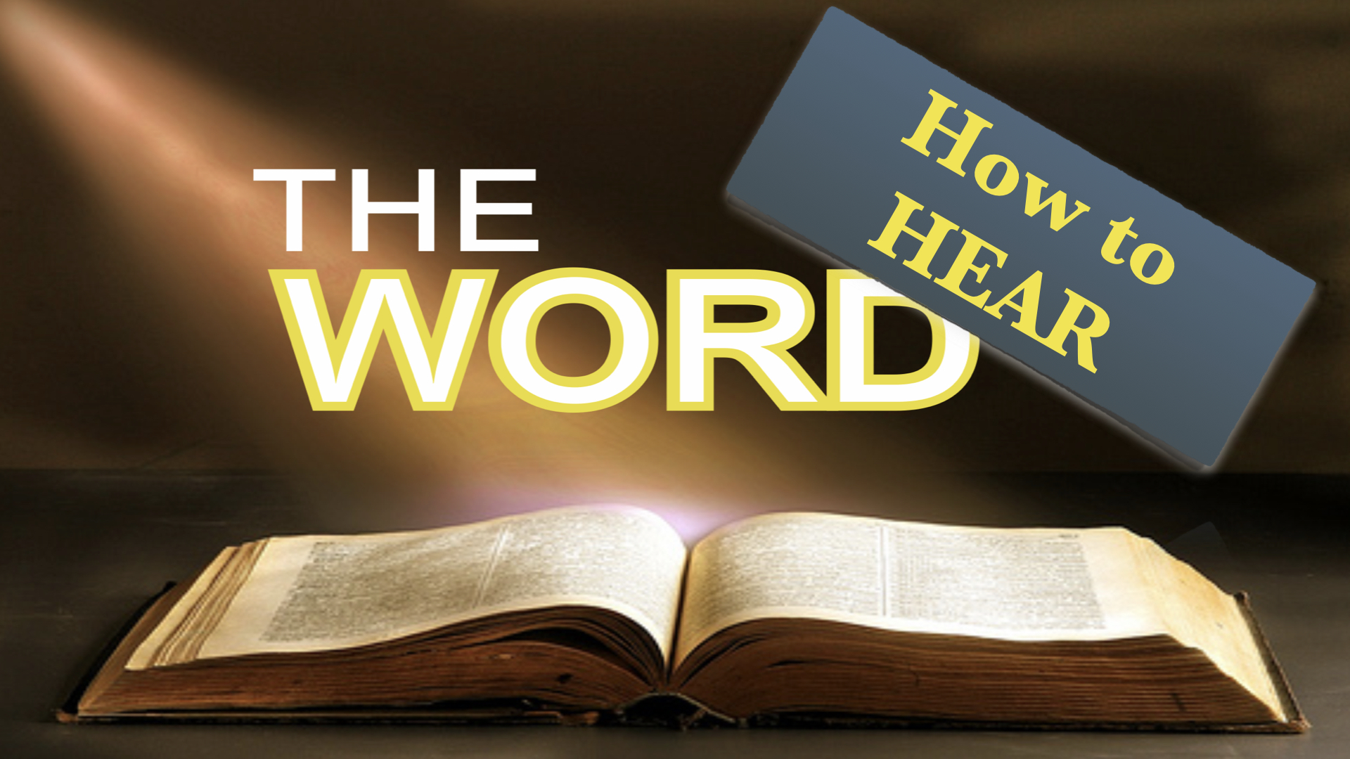 How to Hear The Word  7/8/2018 8:37:36 AM