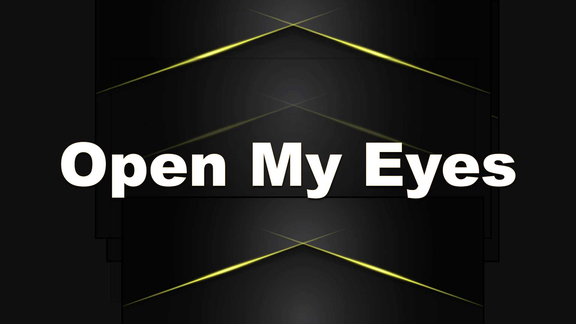 Open My Eyes 7142019 82422 AM