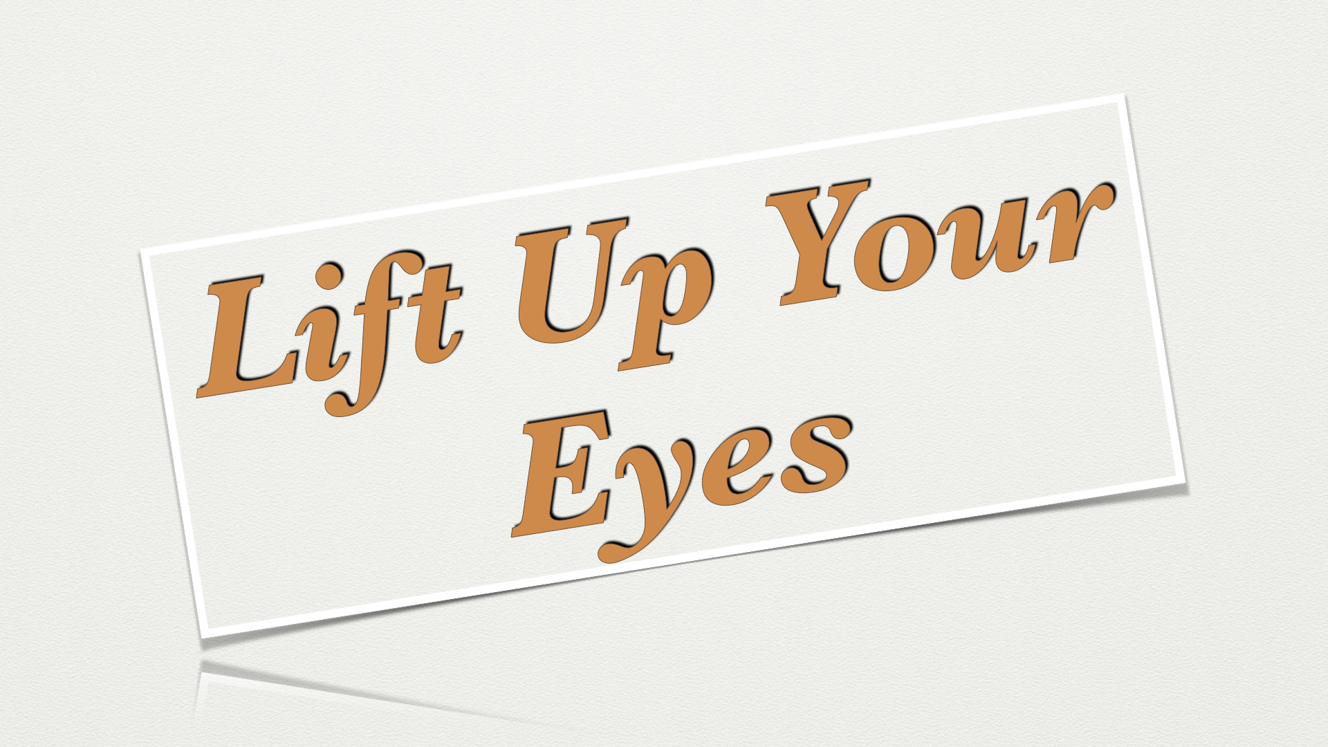Lift Up Your Eyes 152020 82552 AM