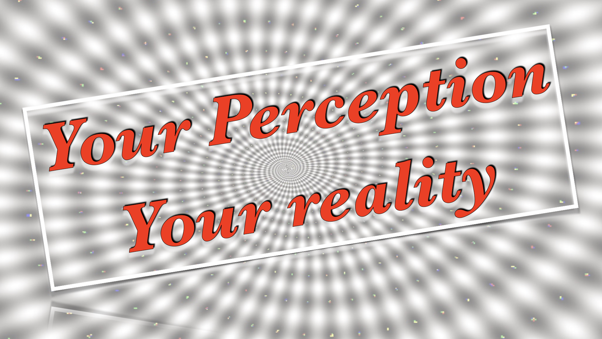 Your Perception Your reality  1192020