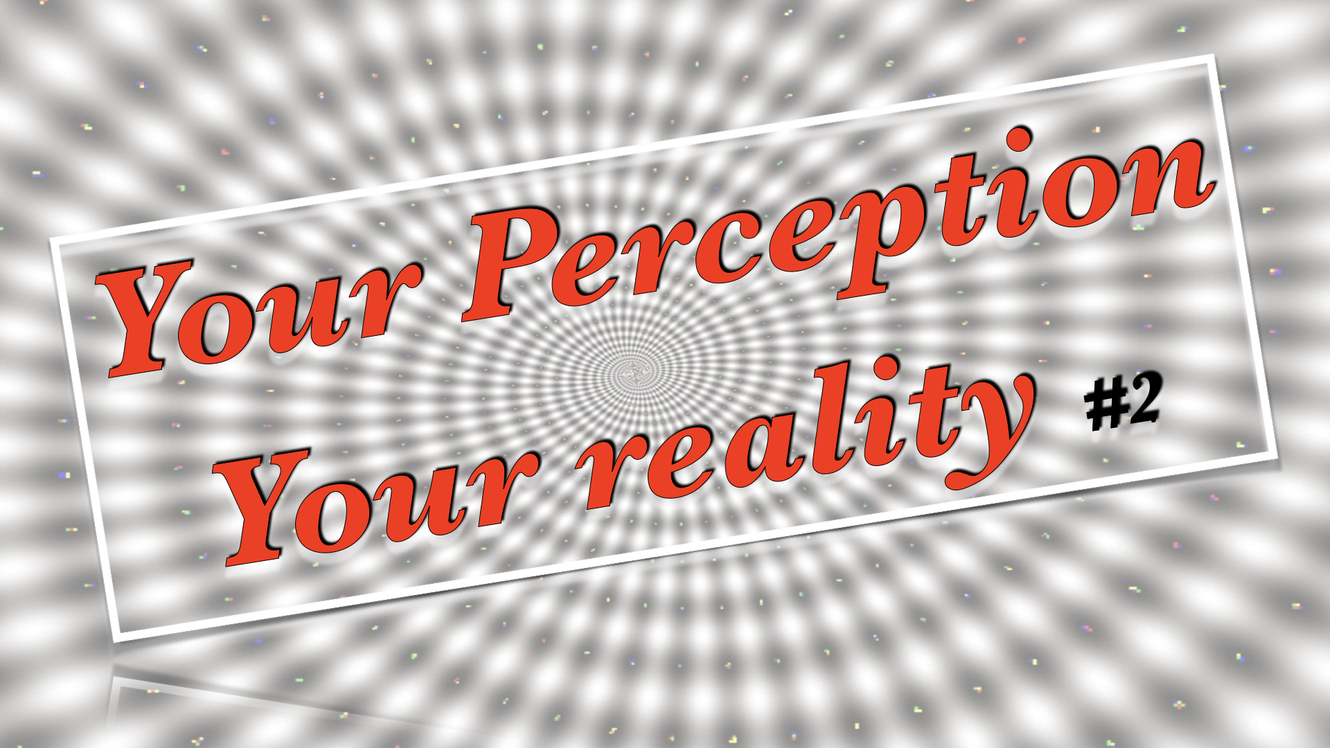 Your Perception Your reality 2 1262020