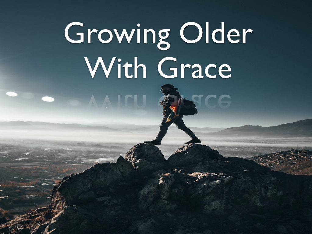 Growing Older With Grace 2232020 82414 AM