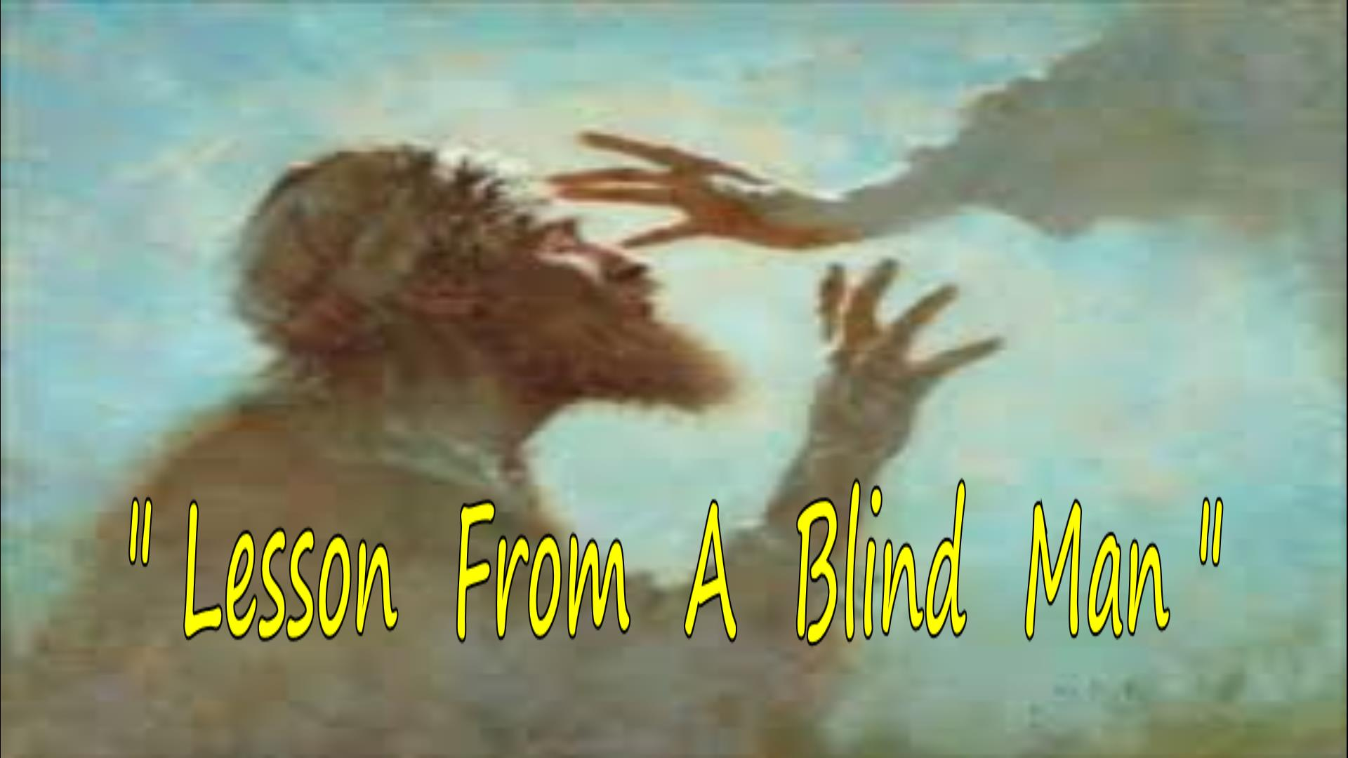 Lesson From A Blind Man