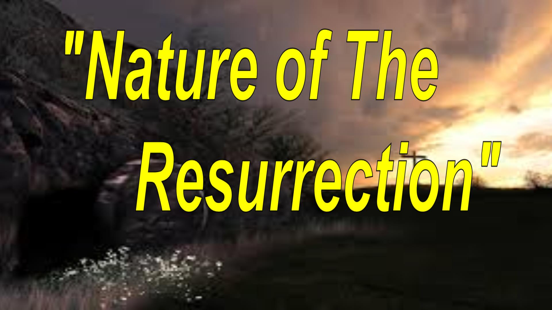 Nature of The Resurrection