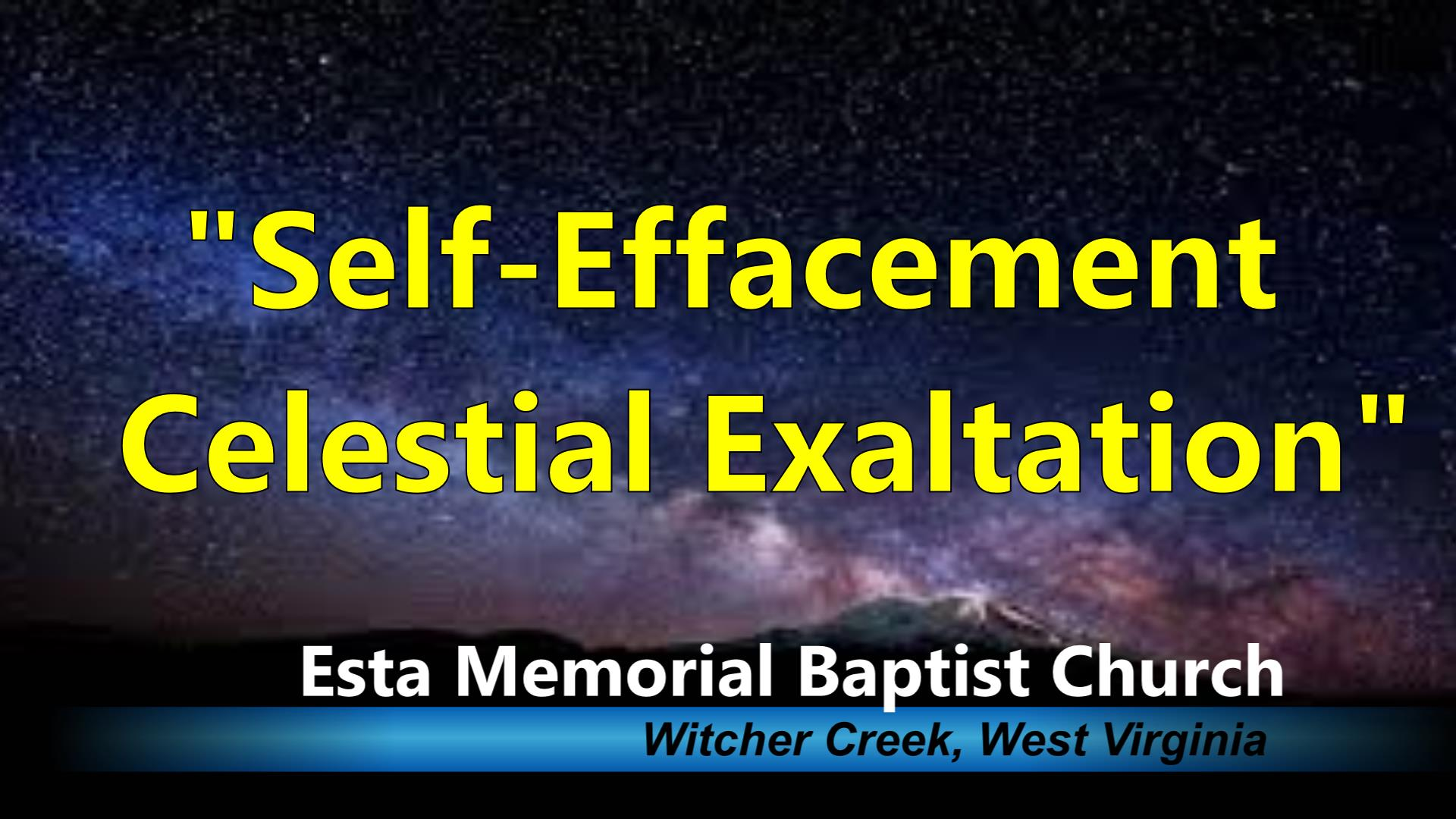 SELF EFFACEMENT CELESTIAL EXALTATION
