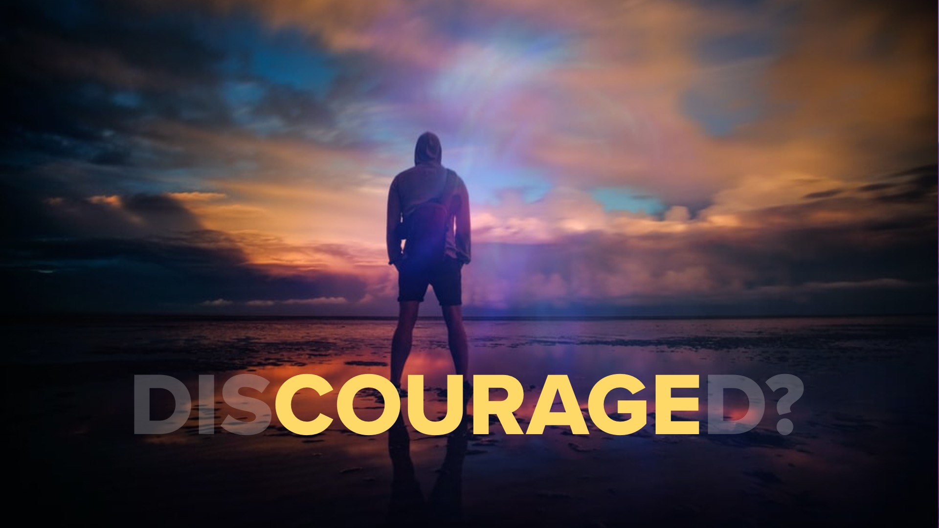 COURAGE  How to Deal with Discouragement