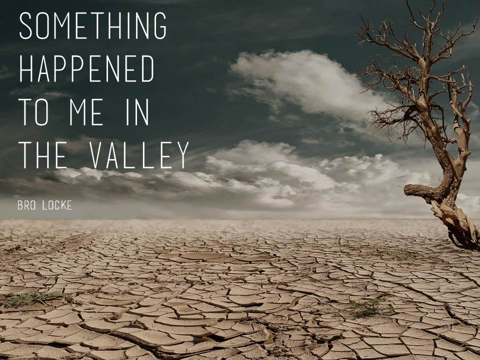 Something Happened to Me in the Valley