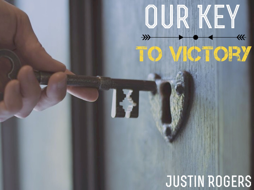 Our Key to Victory
