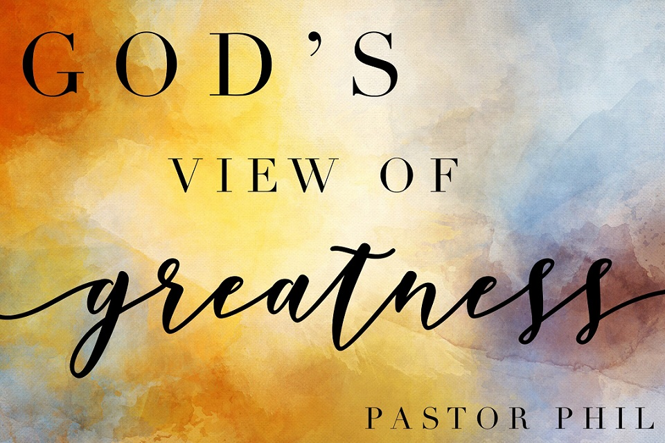 God's View of Greatness