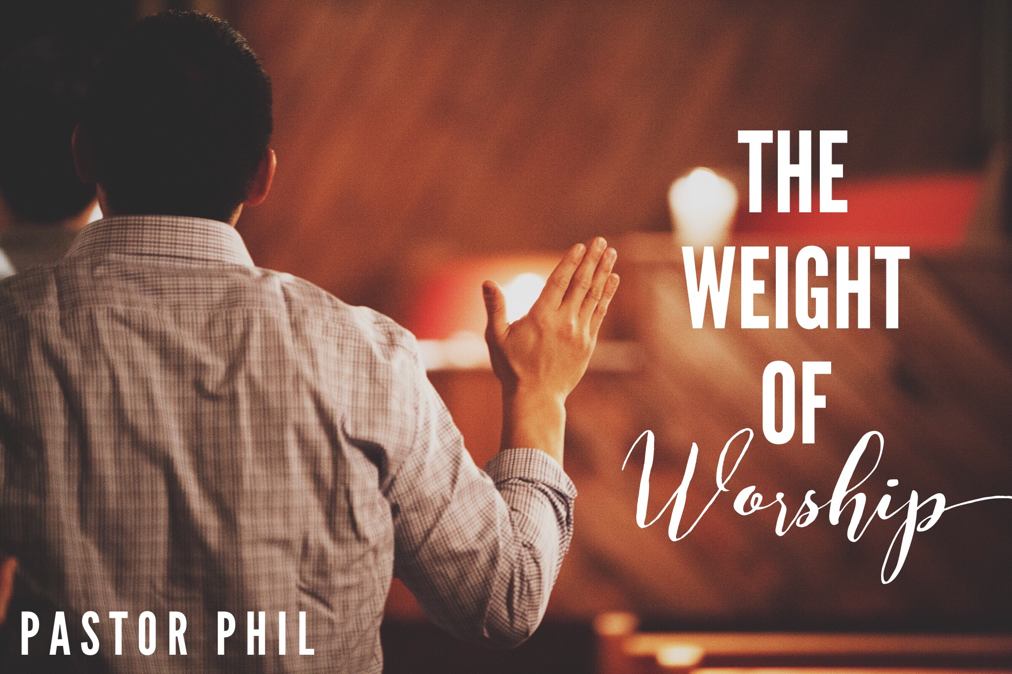 The Weight of Worship