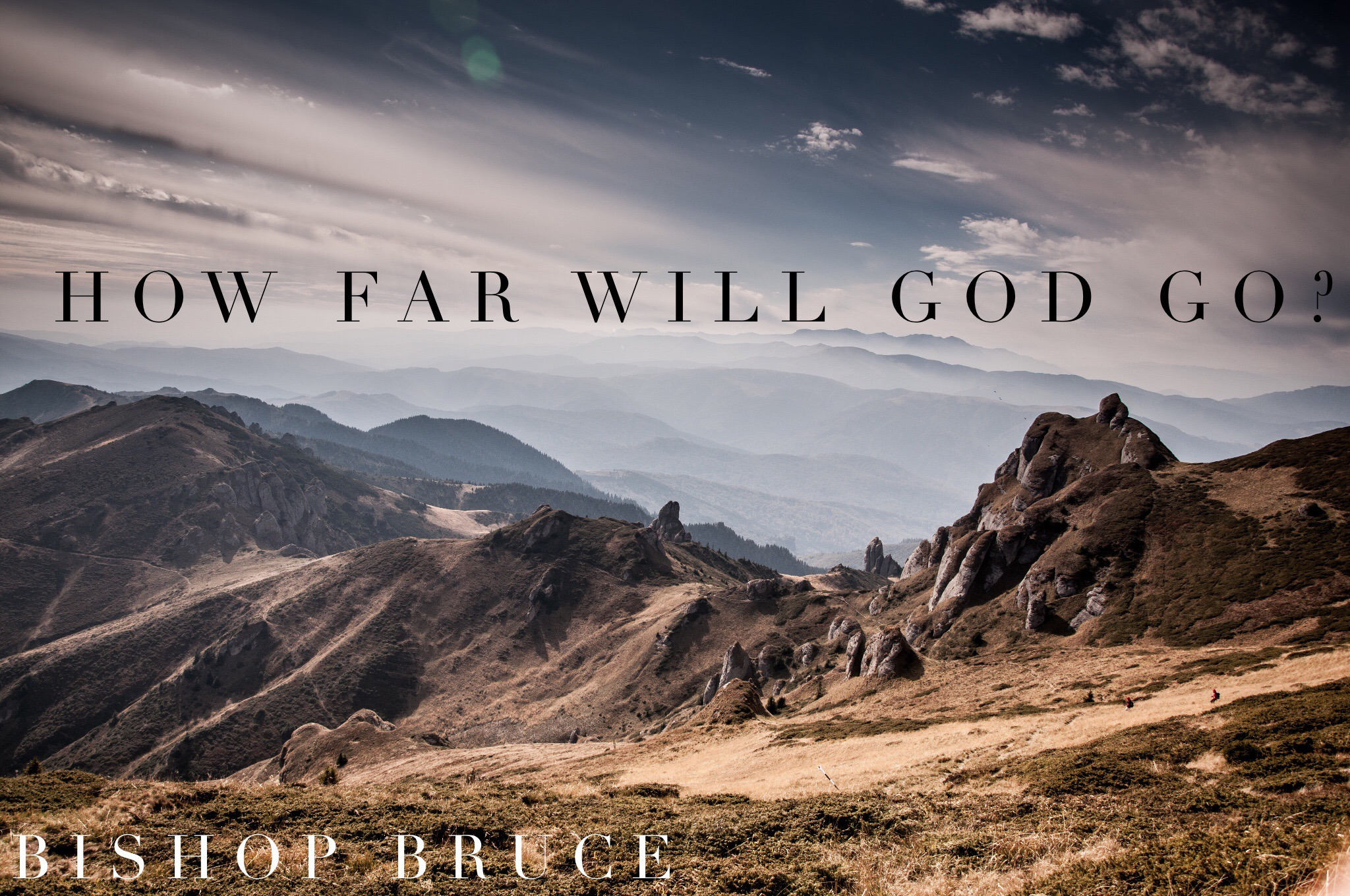 How Far Will God Go?