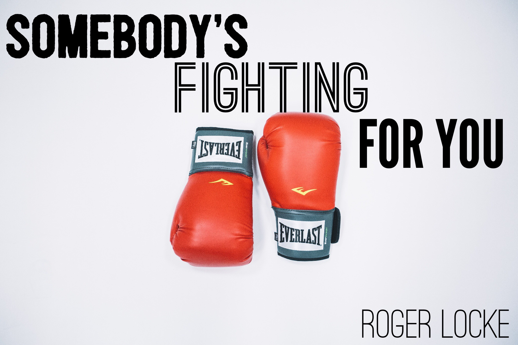 Somebody's Fighting for You