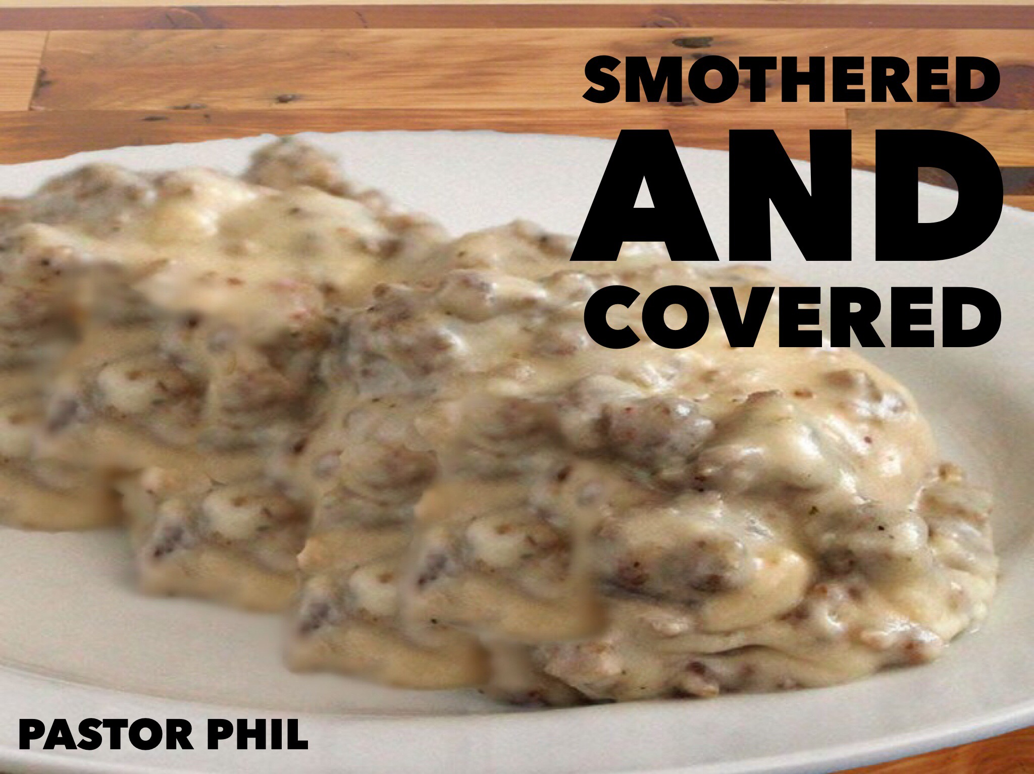 Smothered and Covered
