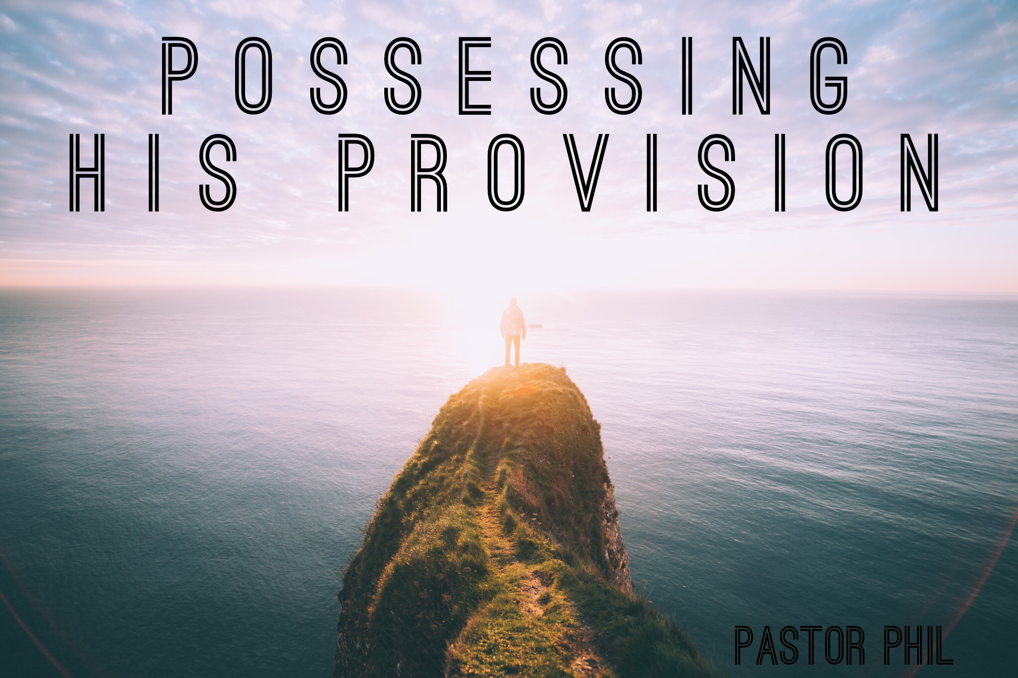 Possessing His Provision