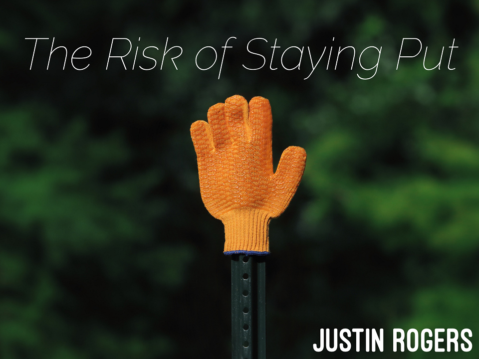 The Risk of Staying Put