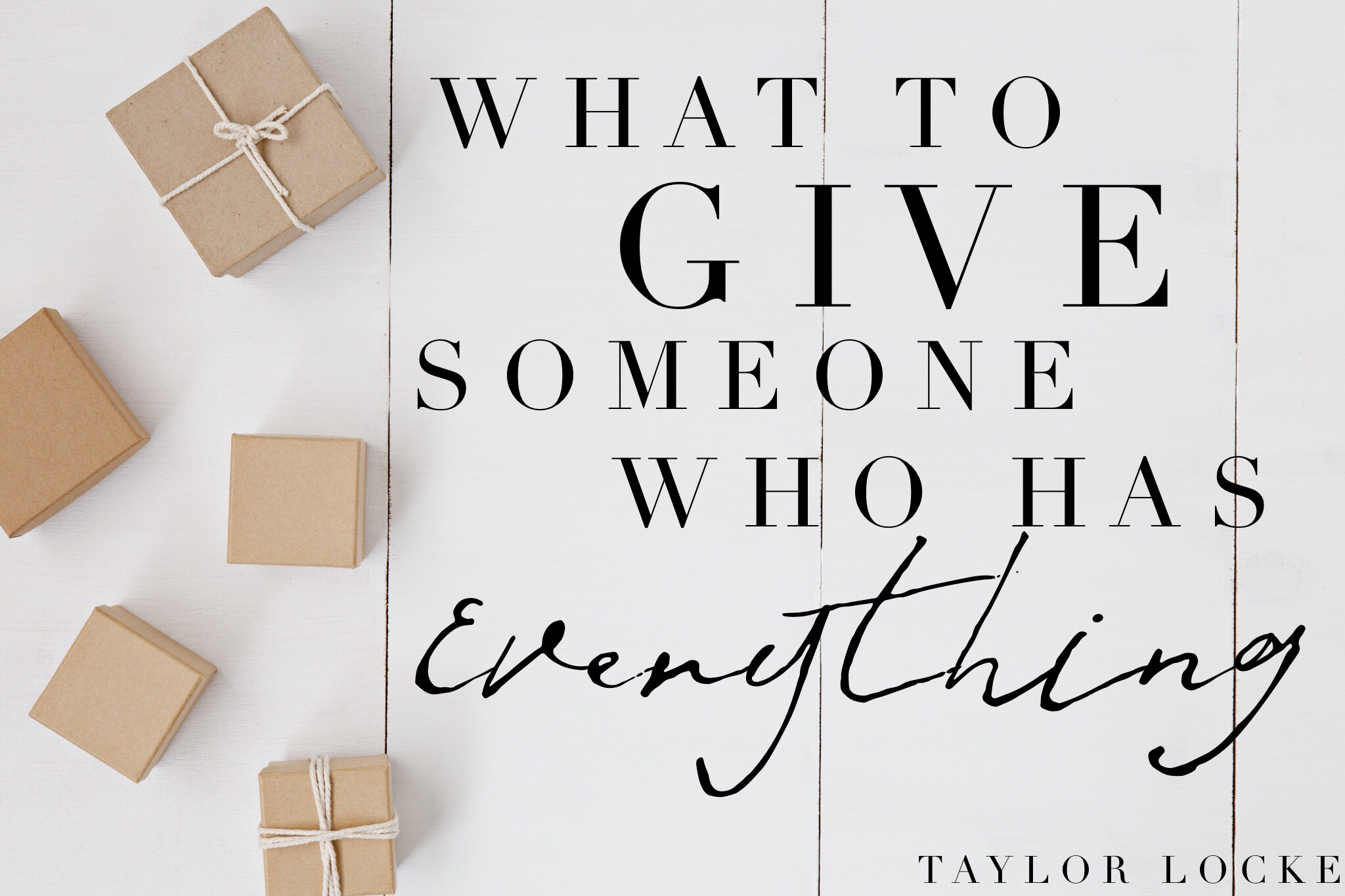 What To Give Someone Who Has Everything