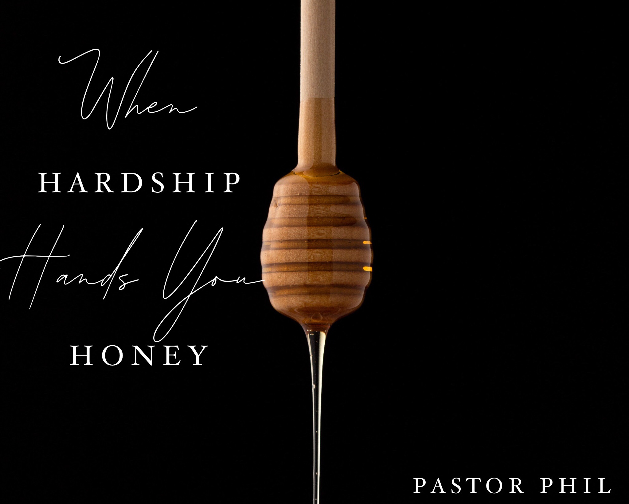 When Hardship Hands You Honey