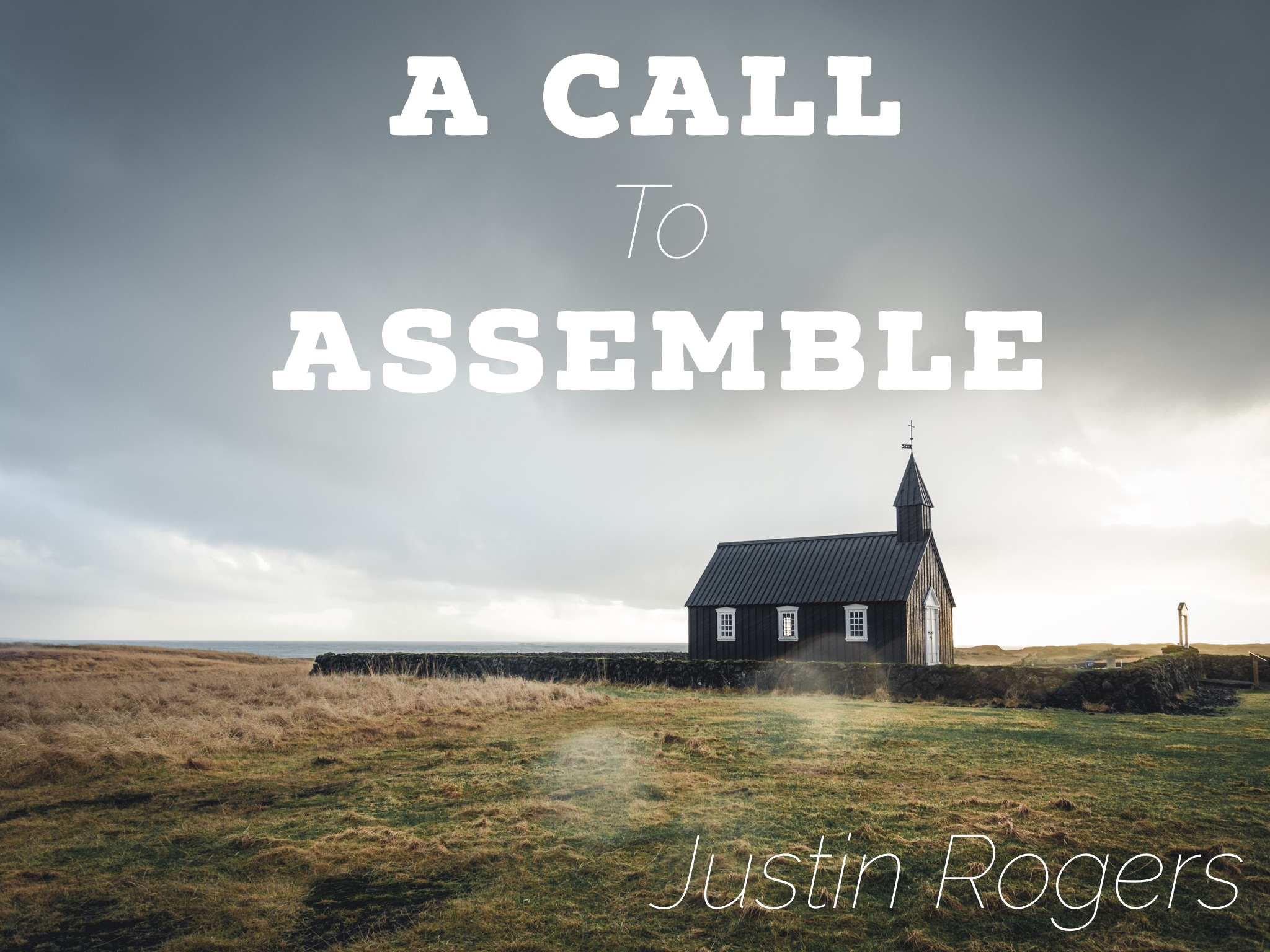 A Call to Assemble