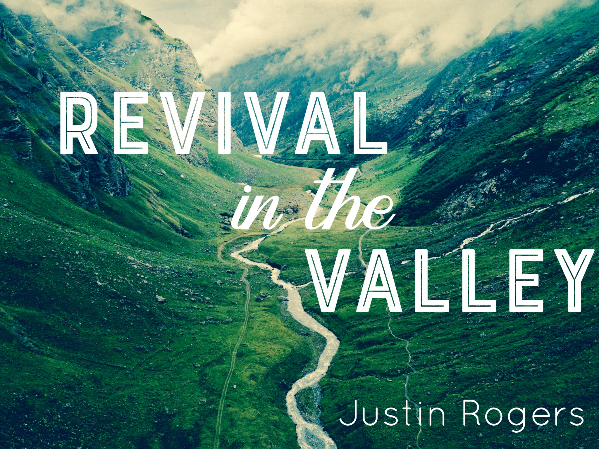 Revival in the Valley