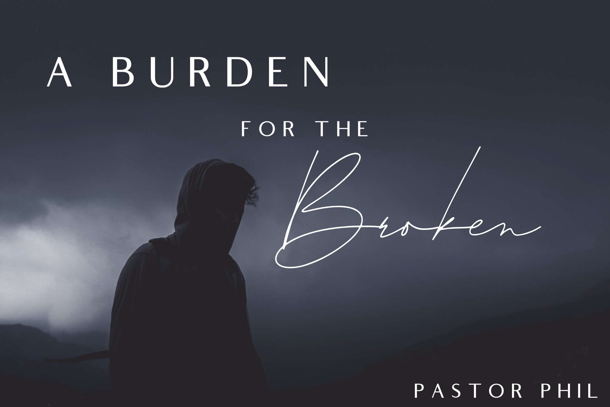 A Burden for the Broken
