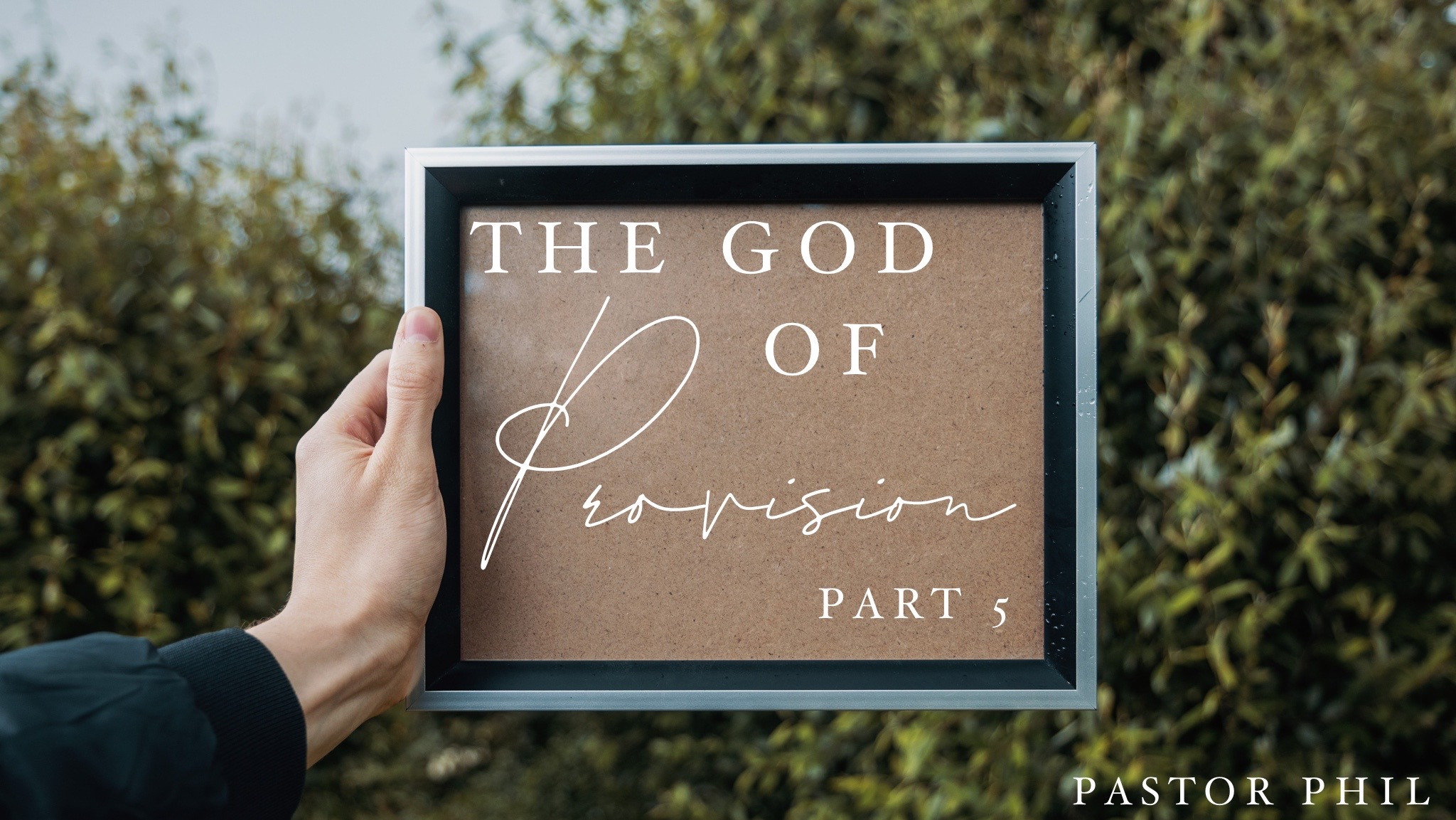 The God of Provision Pt 5